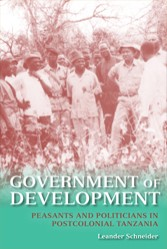 Government of Development: Peasants and Politicians in Postcolonial Tanzania