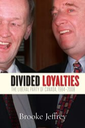 Divided Loyalties: The Liberal Party of Canada 1984-2008