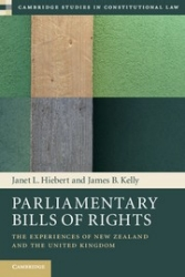 Parliamentary Bills of Rights: The Experiences of New Zealand and the United Kingdom (2014)