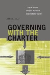 Governing with the Charter: Legislative and Judicial Activism and Framers' Intent