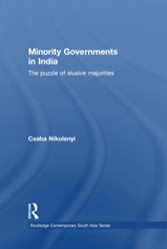Minority Governments in India: The Puzzle of Elusive Majorities