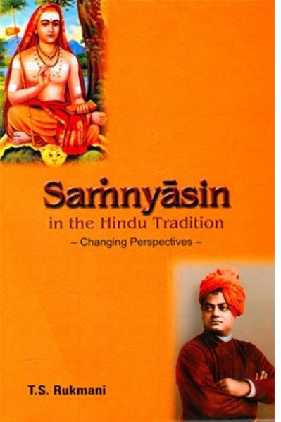 Samnyasins in the Hindu Tradition: Changing Perspectives - T. S. Rukmani