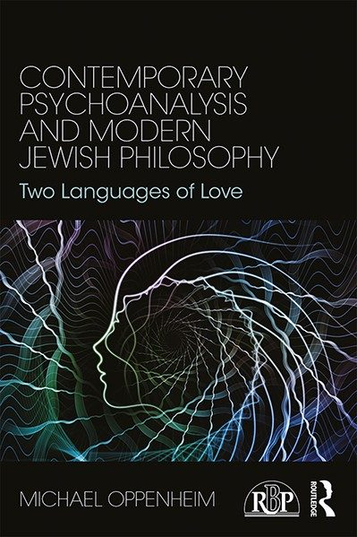 Contemporary Psychoanalysis and Modern Jewish Philosophy: Two Languages of Love - Michael Oppenheim
