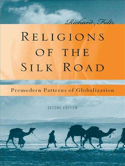 Religions of the Silk Road - Richard Foltz