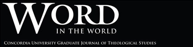 Word in the World - Concordia University Graduate Journal of Theological Studies