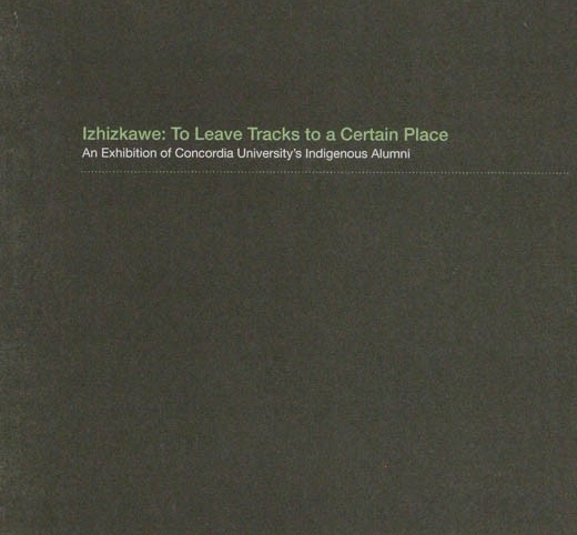 Izhizkawe: To Leave Tracks to a Certain Place