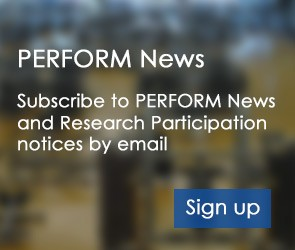 Subscribe to PERFORM News and Research Participation requests