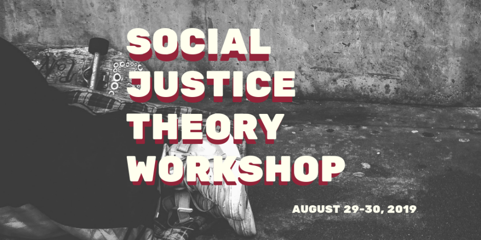 Social Justice Theory Workshop