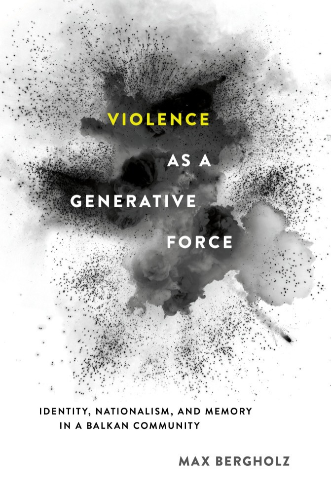 Bergholz Violence as a Generative Force