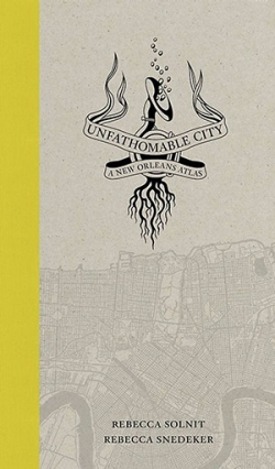 solnit-snedeker-unfathomable-city