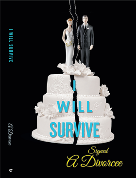 of I Will Survive, Signed a Divorcee - book cover